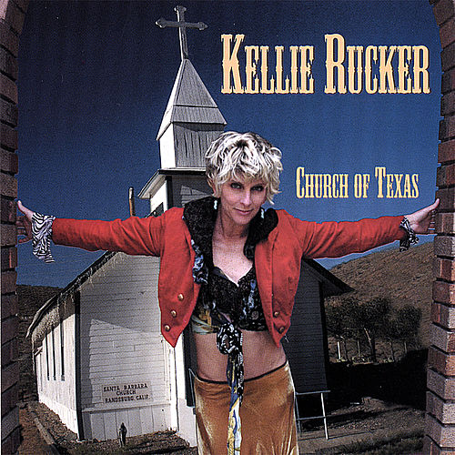 Play & Download Church of Texas by Kellie Rucker | Napster