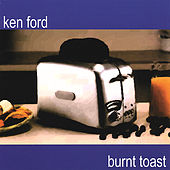 Burnt Toast by Ken Ford