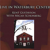 Live in Waterbury Center by Kent Gustavson