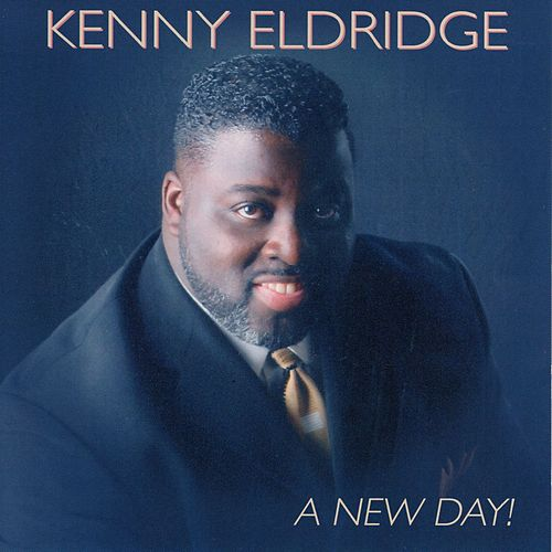 Play & Download A New Day by Kenny Eldridge | Napster