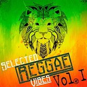 Play & Download Selected Reggae Vibes, Vol. 1 by Various Artists | Napster