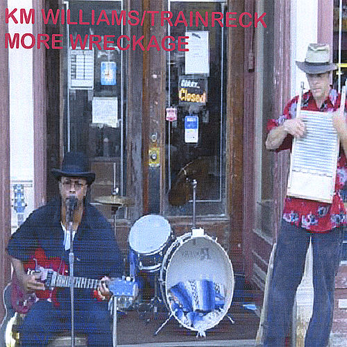 Play & Download More Wreckage by KM Williams/Trainreck | Napster