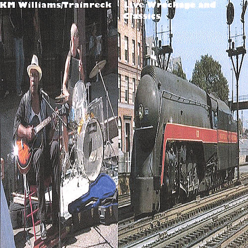 Live Wreckage and Classics by KM Williams/Trainreck