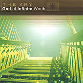 Play & Download God of Infinite Worth by The Kry | Napster