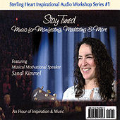 Play & Download Stay Tuned — Music for Manifesting, Meditating & More by Sandi Kimmel | Napster