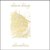 Play & Download Elevators by Dave King | Napster