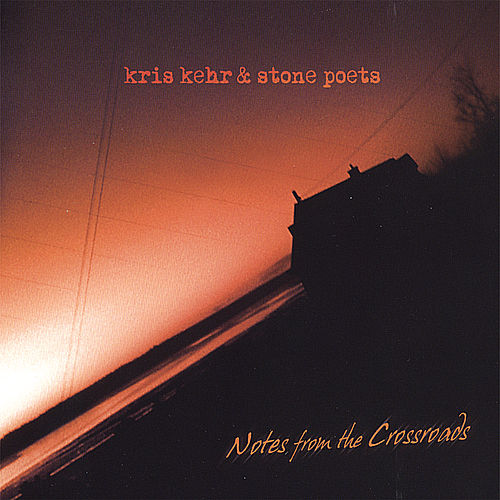 Play & Download Notes From the Crossroads by Kris Kehr and Stone Poets | Napster
