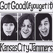 Play & Download Got Good (If You Get It) by Kansas City Jammers | Napster