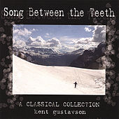 Song Between the Teeth by Kent Gustavson