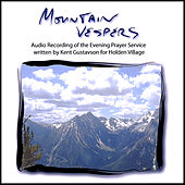 Mountain Vespers by Kent Gustavson