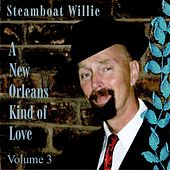 Play & Download A New Orleans Kind of Love, Vol. 3 by Steamboat Willie | Napster