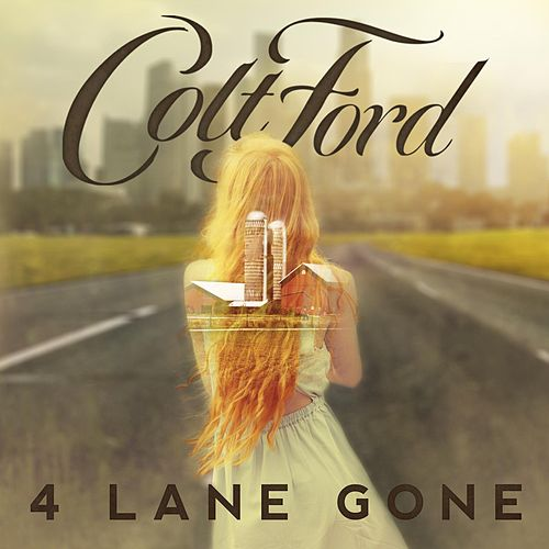 Play & Download 4 Lane Gone by Colt Ford | Napster