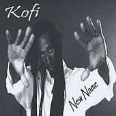 Play & Download New Name by Kofi | Napster