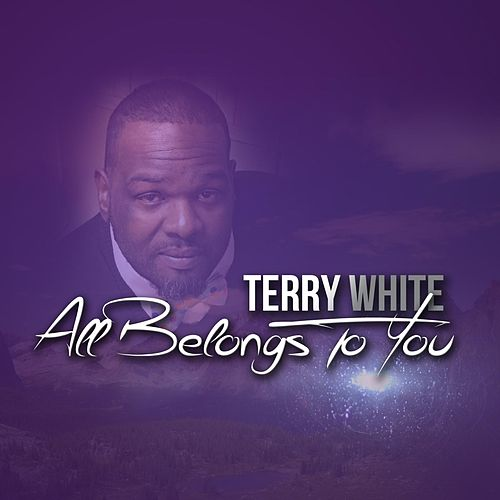 Play & Download All Belongs to You by Terry White | Napster