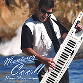 Play & Download Monterey Cool! by Kevin Kooyumjian | Napster