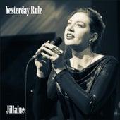 Yesterday Rule by Jillaine