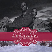 He Shall Reign (Remixed) - Vol Iii by Double Edge