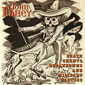 Play & Download Death Chants, Breakdowns & Military Waltzes by John Fahey | Napster