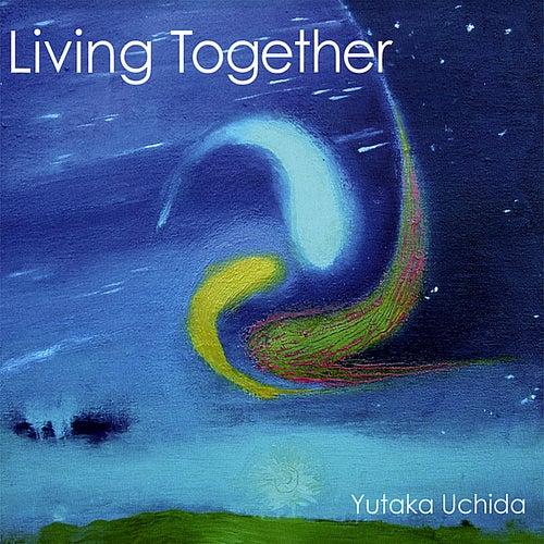 Play & Download Living Together by Yutaka Uchida | Napster