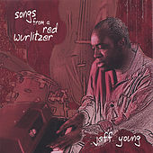 Songs From a Red Wurlitzer by Jeff Young