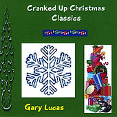 Play & Download Cranked Up Christmas Classics by Gary Lucas | Napster