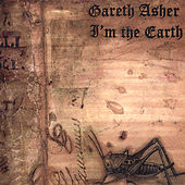 I'm the Earth by Gareth Asher