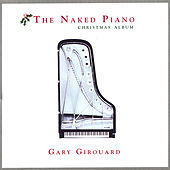 Play & Download Naked Piano - Christmas by Gary Girouard | Napster