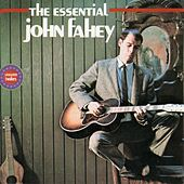 Play & Download The Essential John Fahey by John Fahey | Napster