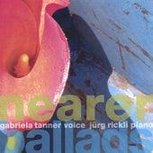 Nearer, Ballads by Gabriela Tanner