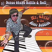 Dance, Shake, Rattle & Roll by Mr. Chris