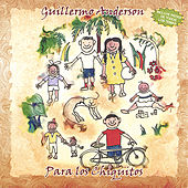 Play & Download Para Los Chiquitos by Guillermo Anderson | Napster