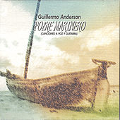 Play & Download Pobre Marinero by Guillermo Anderson | Napster