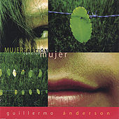 Mujer Cancion, Cancion Mujer by Guillermo Anderson