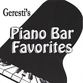 Play & Download Piano Bar Favorites by Geresti | Napster