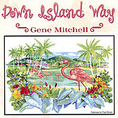 Play & Download Down Island Way by Gene Mitchell | Napster