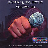 Play & Download General Eclectic, Volume Iii by Various Artists | Napster