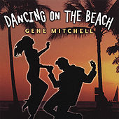 Dancing On the Beach by Gene Mitchell