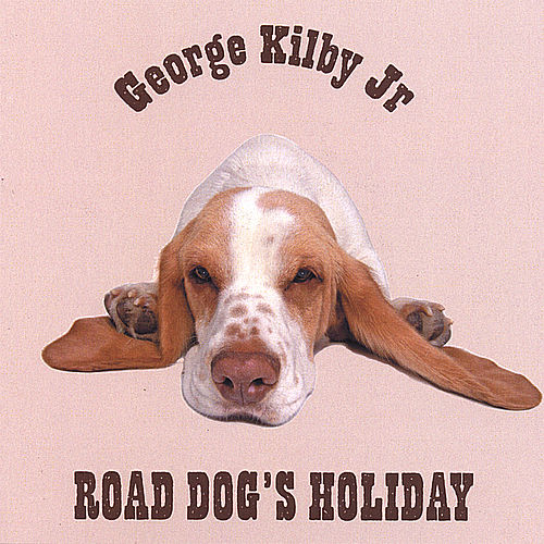 Road Dog's Holiday by George Kilby Jr