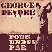 Play & Download Four Under Par by George Devore | Napster