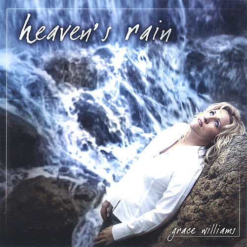 Play & Download Heaven's Rain by Grace Williams | Napster