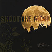 Play & Download Shoot the Moon by Grass It Up | Napster
