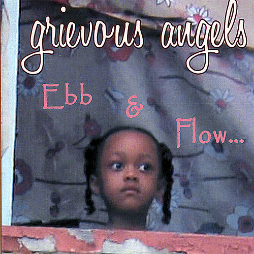 Play & Download Ebb & Flow by Grievous Angels | Napster
