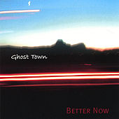 Play & Download Better Now by Ghost Town | Napster