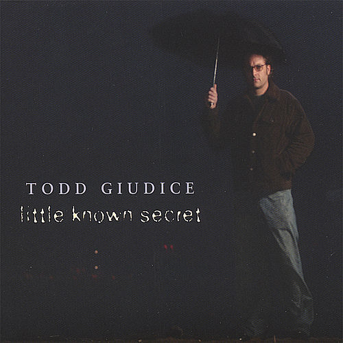 Play & Download Little Known Secret by Todd Giudice | Napster