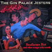 Play & Download Roadhouse Riot and Other Songs With Words by Gin Palace Jesters | Napster