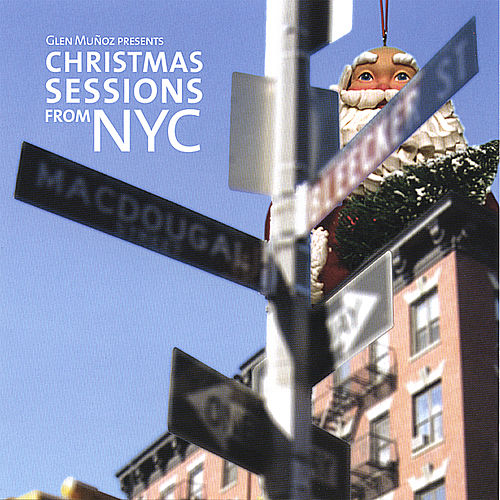 Christmas Sessions From Nyc by Various Artists