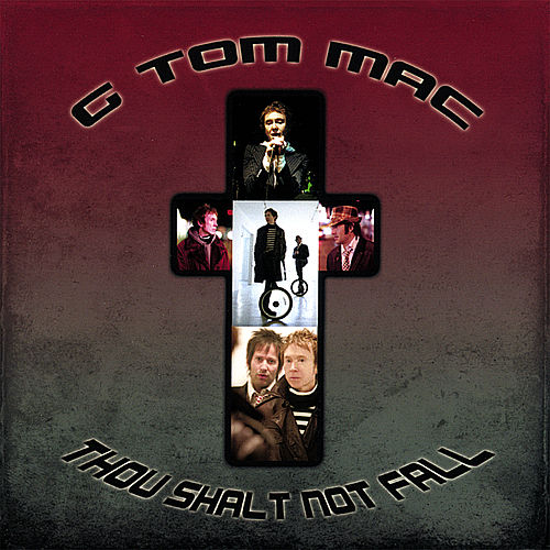 Play & Download Thou Shalt Not Fall by G Tom Mac | Napster