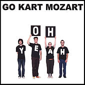 Play & Download Oh Yeah by Go-Kart Mozart | Napster