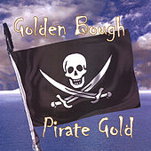 Play & Download Pirate Gold by Golden Bough | Napster