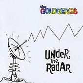 Play & Download Under the Radar by The Goldbergs | Napster